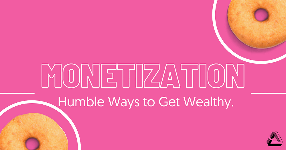 Monetization Resource Page Humble Ways to Get Wealthy