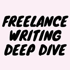 Freelance Writing Deep Dive