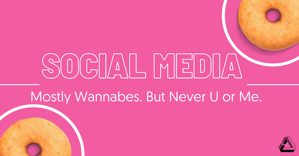 Social Media & Brand Resources Page Mostly Wannabes. But Never U or Me