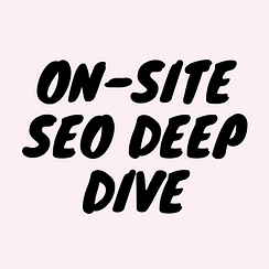 On-Site SEO Deep Dive